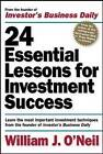 24 Essential Lessons for Investment Success: Learn the Most Important Investment Techniques from the Founder of  Investor's Business Daily by William J. O'Neil (Paperback, 1999)