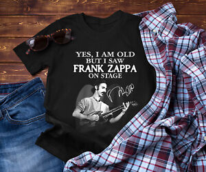 I Am Old But I Saw Frank Zappa On Stage Signature Unisex T Shirt S-5XL Black