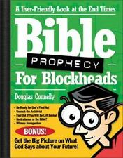 Bible Prophecy for Blockheads : A User-Friendly Look at the End Times by Douglas Connelly (2002, Paperback)