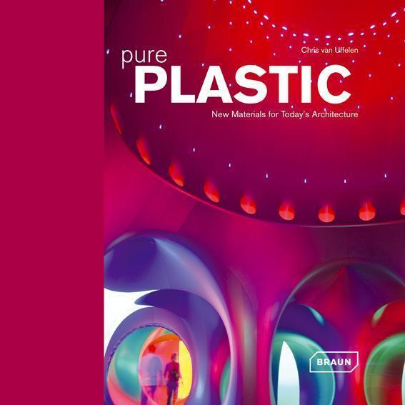 Pure Plastic: New Materials for Today's Architecture von Chris van Uffelen *NEU*
