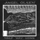 Half Way Home 0656605760520 by Angel Olsen CD