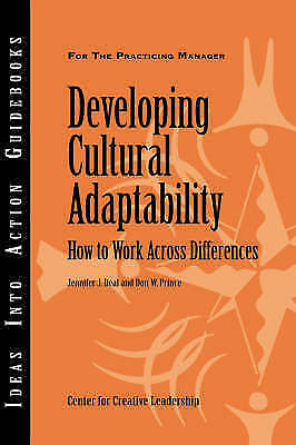 Developing Cultural Adaptability: How to Work Across Differences (J-B CCL (Cente