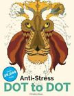 Anti-Stress Dot to Dot : Relaxing & Inspirational Adult Dot to Dot Colouring Book by Christina Rose (2016, Paperback)
