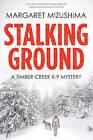 Stalking Ground by Margaret Mizushima (Hardback, 2016)