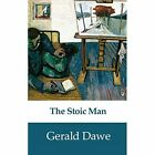The Stoic Man by Gerald Dawe (Paperback, 2015)