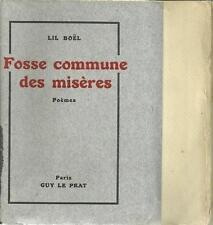LIL BOËL : FOSSE COMMUNE DES MISERES - POEMES - E.O. TIREE A 200 EX. - POESIE
