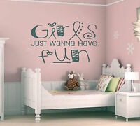 Girls Just Wanna Have Fun.....Quote Vinyl Wall Art Sticker,Decal Any Room