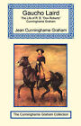 Gaucho Laird - The Life of R. B.  Don Roberto  Cunninghame Graham by Jean Cunninghame Graham (Paperback / softback, 2005)