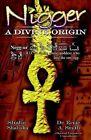 Nigger: A Divine Origin by Shaba Shabaka, Ernie A Smith (Paperback / softback, 2003)