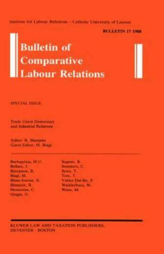 Bulletin Of Comparative Labour Relations: Trade Union Democracy And Industr...