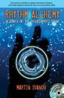 Rhythm Alchemy: In Search of the Philospher's Stone by Martin Ivanov (Paperback, 2014)