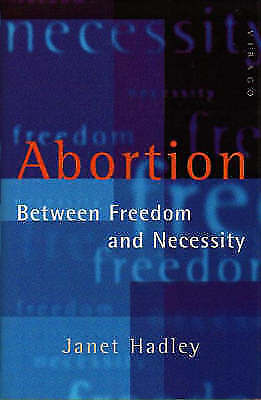 """""""VERY GOOD"""" Hadley, Janet, Abortion: Between Freedom and Necessity, Book"""