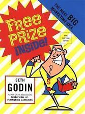 Free Prize Inside : The Next Big Thing in Marketing by Seth Godin (2004, Hardcov