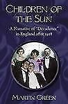 NEW - Children of the Sun: A Narrative of Decadence in England After 1918