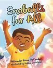 Snoballs for All by Alexander McConduit (Paperback / softback, 2015)
