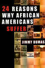 24 Reasons Why African Americans Suffer by Jimmy Dumas (Paperback, 1999)