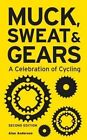 Muck, Sweat & Gears by Alan Anderson (Hardback, 2015)