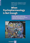 When Psychopharmacology is Not Enough: Using Cognitive Behavioral Therapy Techniques for Persons with Persistent Psychosis by Rebekka Lencer, Peter J. Weiden, Margaret S. H. Harris (Paperback, 2011)