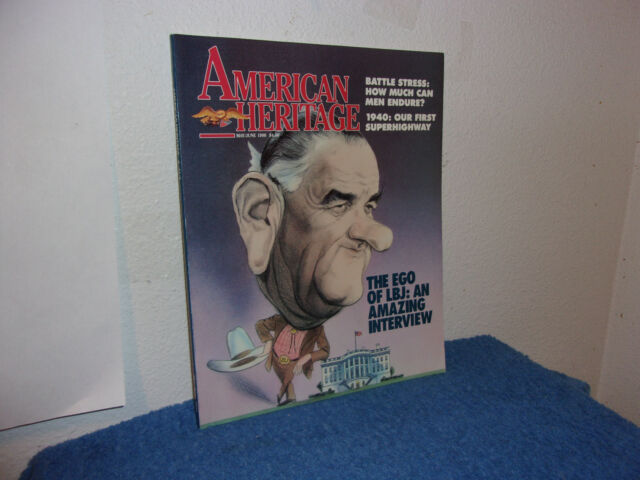 "AMERICAN HERITAGE MAGAZINE.""THE EGO OF LBJ...AMAZING INTERVIEW "" MAY-JUNE., 1990"