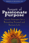 Pursuit of Passionate Purpose: Success Strategies for a Rewarding Personal and Business Life by Theresa M. Szczurek (Hardback, 2005)