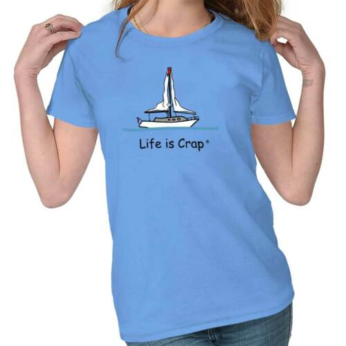 Life is Crap Sailing With No Wind Funny Shirt Cool Gift Idea Ladies Tee Shirt T