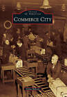 Commerce City by Debra Bullock (Paperback / softback, 2010)
