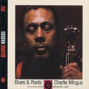 Charles-Mingus-Blues-And-Roots-with-Bonus-Tra-NEW-CD