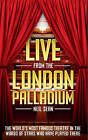 Live from the London Palladium: The World's Most Famous Theatre in the Words of the Stars Who Have Played There by Neil Sean (Paperback, 2014)