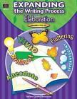 Expanding the Writing Process with Elaboration, Grades 5 & Up by Joyce Caskey (Paperback / softback)