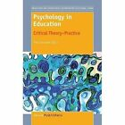 Psychology in Education: Critical Theory Practice by Sense Publishers (Hardback, 2014)
