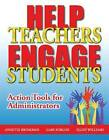 Help Teachers Engage Students: Action Tools for Administrators by Ellen Williams, Gary Forlini, Annette Brinkman (Paperback, 2009)