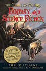 The Guide to Writing Fantasy and Science Fiction: 6 Steps to Writing and Publishing Your Bestseller by Philip Athans (Paperback, 2010)