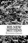 His New Mittens by Stephen Crane (Paperback / softback, 2013)
