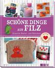 Schöne Dinge aus Filz (2014, Gebundene Ausgabe)