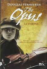 The opus. La visione - Douglas Vermeeren - Libro nuovo in Offerta!