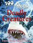 100 Facts on Deadly Creatures by Camilla De la Bedoyere (Paperback, 2009)