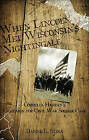 When Lincoln Met Wisconsin's Nightingale: Cordelia Harvey's Campaign for Civil War Soldier Care by Daniel L Stika (Paperback / softback, 2010)