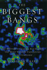 The Biggest Bangs: The Mystery of Gamma-Ray Bursts, the Most Violent Explosions in the Universe by Jonathan I. Katz (Hardback, 2002)