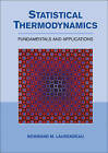 Statistical Thermodynamics: Fundamentals and Applications by Professor Normand M. Laurendeau (Paperback, 2010)