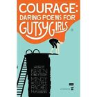 Courage: Daring Poems for Gutsy Girls by Write Bloody Publishing (Paperback / softback, 2014)