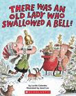 There Was an Old Lady Who Swallowed a Bell! by Lucille Colandro (2008, Paperback)