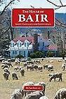 The House of Bair : Sheep, Cadillacs and Chippendale (2010, Paperback)
