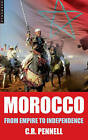 Morocco: From Empire to Independence by C. R. Pennell (Paperback, 2009)