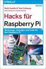 Hacks für Raspberry Pi von Tom Callaway und Ruth Suehle (2014, Taschenbuch)