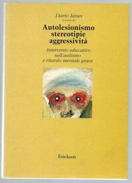 AUTOLESIONISMO, STEREOTIPIE, AGGRESSIVITA. INTERVENTO EDUCATIVO NELL'A - IANES D
