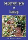 The Birds' Nest Theory of Leadership for Educators, Business Leaders, and Parents by Doeford G Shirley (Paperback / softback, 2013)