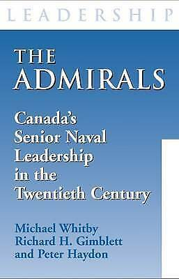 1 of 1 - The Admirals: Canada's Senior Naval Leadership in the Twentieth Century by...