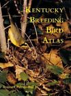 The Kentucky Breeding Bird Atlas by Brainard L., Jr. Palmer-Ball (1996, Hardcover)