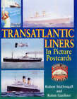 Transatlantic Liners in Picture Postcards by Robert McDougall, Robin Gardiner (Hardback, 2004)