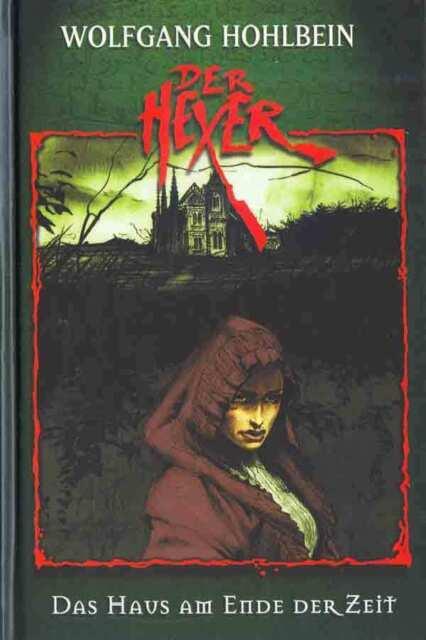 HOHLBEIN Der Hexer 3 - Das Haus am Ende der Zeit,Hardcover,Weltbild 2003,   NEU